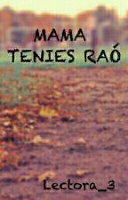 Mama, Tenies Raó👊 per lectora_3