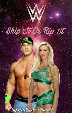Ship It Or Rip It: (WWE/TNA Edition) by maryse_0uellet
