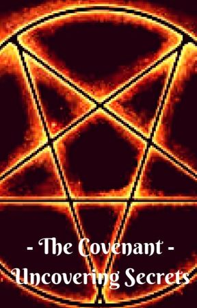 The Covenant - Uncovering Secrets - by Winterangel452