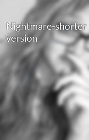 Nightmare-shorter version by Krisy_valles317