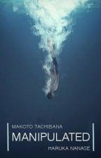 | MANIPULATED | Yandere! Makoto Tachibana x Reader x Haruka Nanase LEMON by Baeshounen