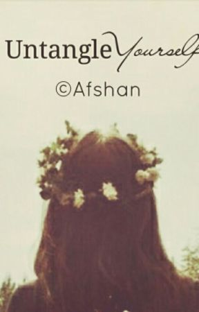Untangle Yourself 💫 by afshanwrites