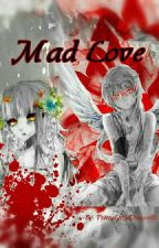 Mad Love  [Kouha x OC] by PrettyLittleDragon