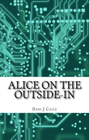 Alice on the Outside-in by DaniJCaile
