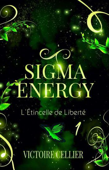 SIGMA ENERGY - T1 - L'Étincelle de Liberté [ÉDITÉ]