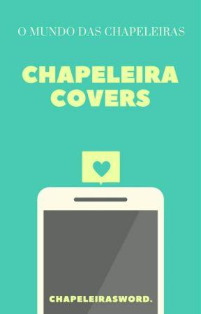 Chapeleira Covers • Fechado •  by ChapeleirasWord