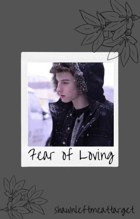 Fear of Loving ~ Shawn Mendes by playbunnybil