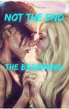 ~Clexa~ Not the end, the beginning. by wanheda100lexa