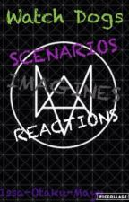 Watch Dogs: SCENARIOS/IMAGINES/REACTIONS (Discontinued) by 1ssa-Otaku-Mayu