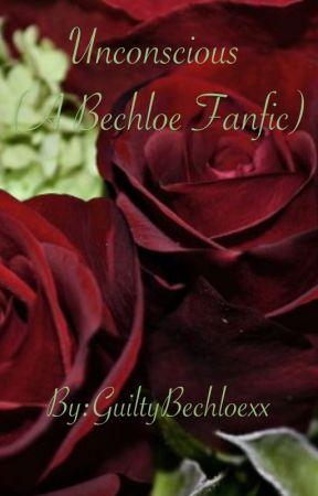 Unconscious (A Bechloe Fanfic) by tacobellgrande
