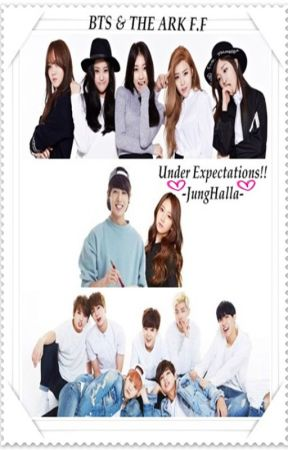 Under Expectations - BTS & THE ARK- by -Beomjunist-