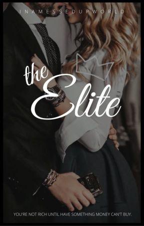 The Elite by inamessedupworld