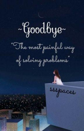 Goodbye (Belum di Revisi) by ssspaces