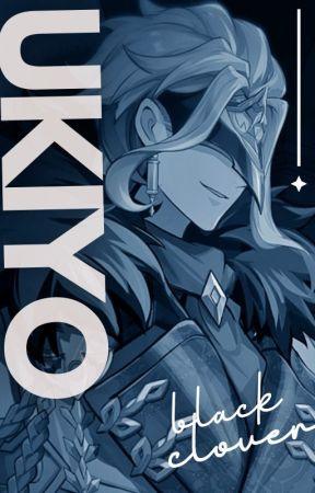 𝐔𝐊𝐈𝐘𝐎 | Black Clover by Tokimi_Hyachi