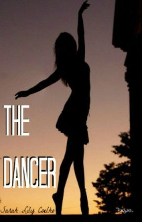 The Dancer by Sarahlilycoelho