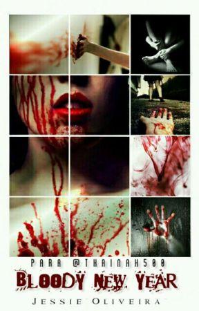 Bloody New Year (AMIGO SECRETO WATTPAD.COM) by Jessie_Oliveira