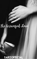 The Arranged Love //PM Zion by Sarzofficial