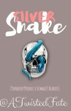 Silver Snake (Yandere Prince x Reader) by ATwistedFate