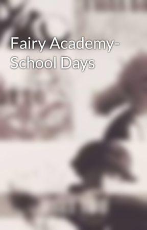Fairy Academy- School Days by HollyNiteblazer