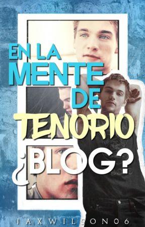 En La Mente De Tenorio ¿Blog? by Jaxwilson06