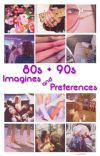 80s/90s Imagines & Preferences cover