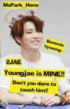 Youngjae Is MINE!! ( 2JAE ) by MsPark_Hana