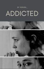 Addicted  by Renira_