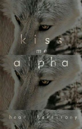 Kiss Me Alpha by heartheirirony