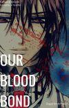 Our Bloodbond| Kaname Kuran x reader cover