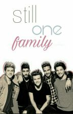 Still one family  Voltooid✔  by NiallXFoodXnandos