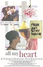 ❀ All My Heart [Kellic/Fuenciado] by Fuentabulous