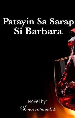 Patayin Sa Sarap Si Barbara (R18) [ON HIATUS] by 4ringrein
