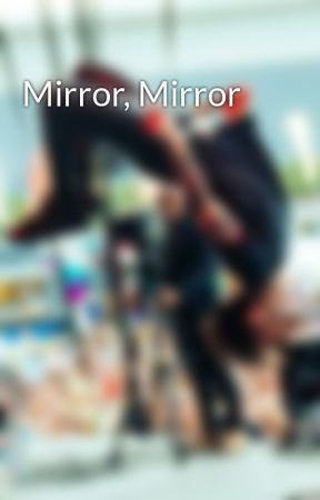 Mirror, Mirror by jwswimmer2000