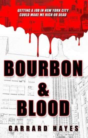 Bourbon & Blood: A Crime Fiction Novel