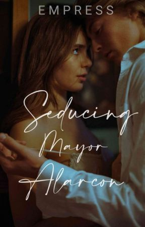 Seducing Mayor Alarcon by sinderelluuh
