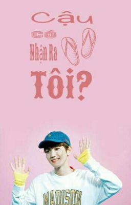 Đọc truyện [ Fictional Girl - EXO Baekhyun ] Cậu Có Nhận Ra Tôi?