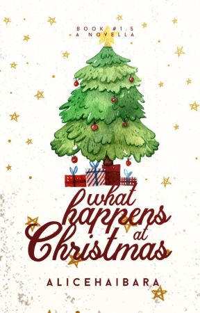 (#1.5) What Happens At Christmas✓ by alicehaibara