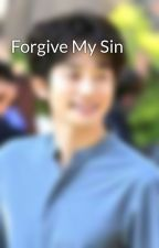 Forgive My Sin by allamanda29