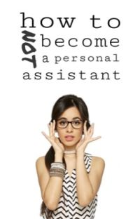 how to NOT become a personal assistant (g!p camren) cover