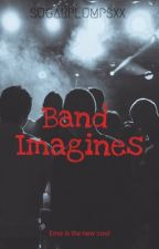 Band Imagines by SugarplumpsXX