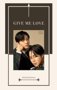 Give Me Love ° Jikook cover