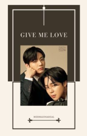 Give Me Love ° Jikook by mermaidsareal