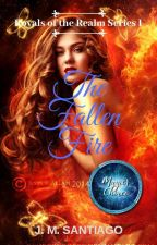 The Fallen Fire (Royals of the Realm Series #1) by AstridGreene