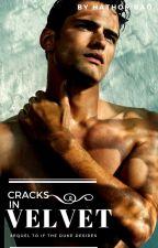 Cracks in Velvet (Sequel/BWWM) by HathorRao