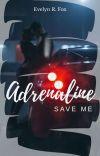Adrenaline - Save me ✔️/#GoldenStoryAward2018 cover