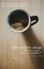The Coffee Shop   ✓ by sinfultruth