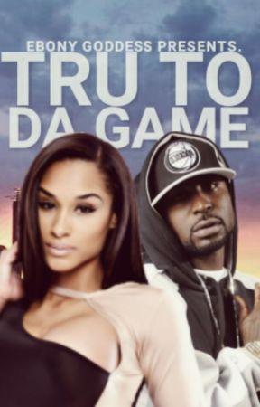 Tru To Da Game by EbonyGoddess