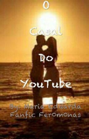 O Casal Do YouTube by MariaEduardaBonfimde