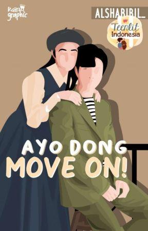 AYO DONG MOVE ON! by saroyasass