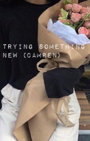 Trying Something New (camren) by flowercamila